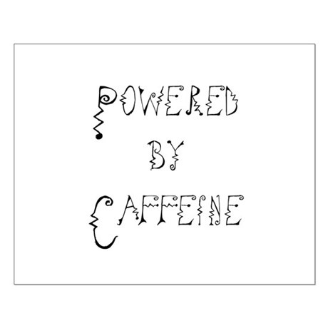 Powered by Caffeine Small Poster
