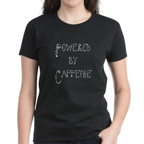 Powered by Caffeine Women's Dark T-Shirt