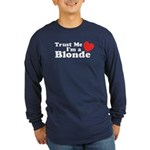 Trust Me I'm a Blonde Long Sleeve Dark T-Shirt