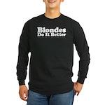Blondes Do It Better Long Sleeve Dark T-Shirt