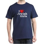 I Love Jewish girls Dark T-Shirt