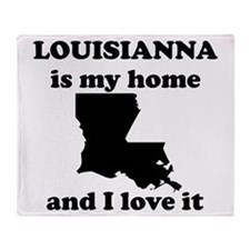 Louisiana Is My Home And I Love It Throw Blanket