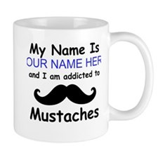 Custom Addicted To Mustaches Small Mug