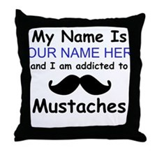 Custom Addicted To Mustaches Throw Pillow