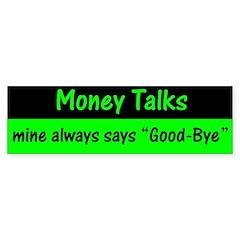 Money Talks Bumper Sticker