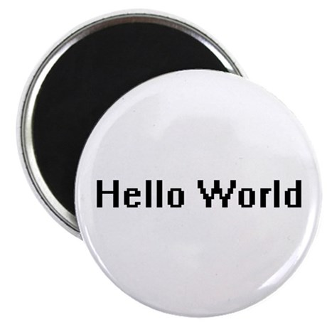 Hello World Magnet