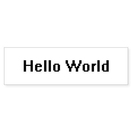 Hello World Bumper Sticker