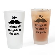 My Mustache Brings All The Girls To The Yard Drink