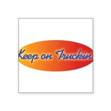 "keep_on_truckin.jpg Square Sticker 3"" x 3"""