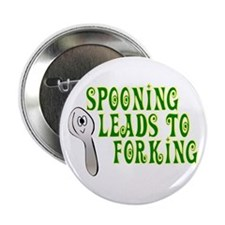 """Spooning Leads To Forking! 2.25"""" Button (10 pack)"""