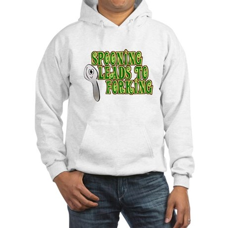 Spooning Leads To Forking! Hooded Sweatshirt