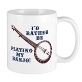 I'd Rather Be Playing My Banjo Small Mug