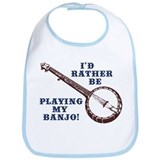I'd Rather Be Playing My Banjo Bib