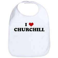 I Love CHURCHILL Bib