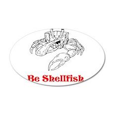 Selfish Shellfish 20x12 Oval Wall Decal