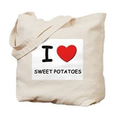 I love sweet potatoes Tote Bag