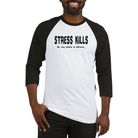 Stress Kills Baseball Jersey