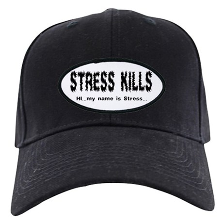 Stress Kills Black Cap