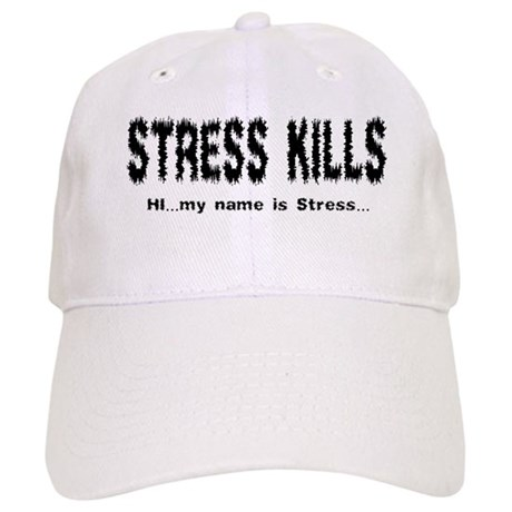 Stress Kills Cap