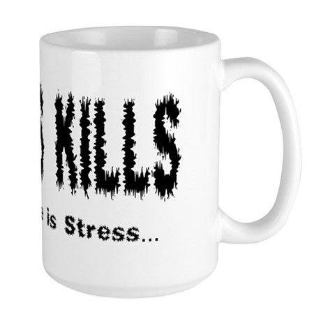 Stress Kills Large Mug