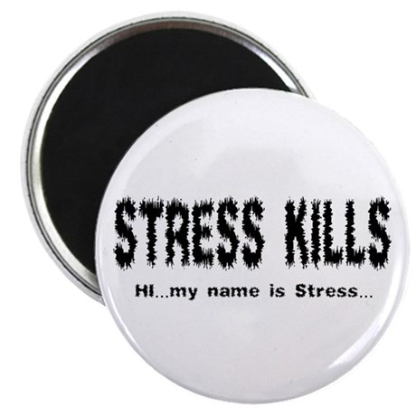 "Stress Kills 2.25"" Magnet (10 pack)"