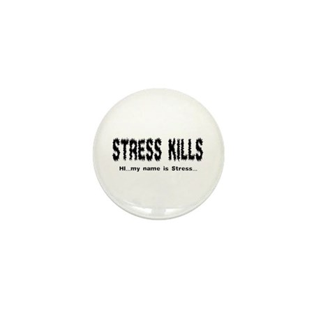 Stress Kills Mini Button (10 pack)