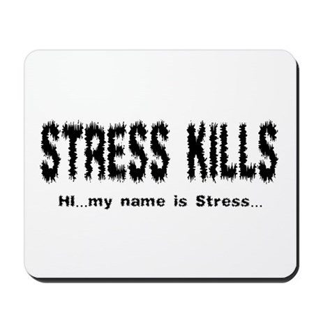 Stress Kills Mousepad