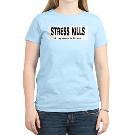 Stress Kills Women's Pink T-Shirt