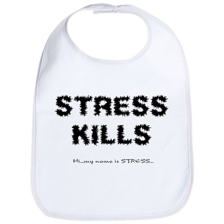 Stress Kills Bib