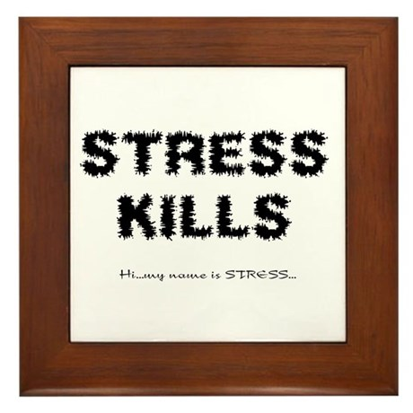 Stress Kills Framed Tile