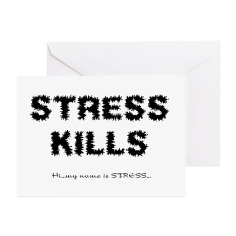 Stress Kills Greeting Cards (Pk of 10)