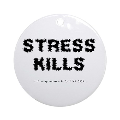 Stress Kills Ornament (Round)