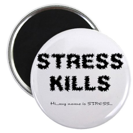 "Stress Kills 2.25"" Magnet (100 pack)"