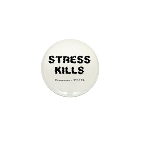Stress Kills Mini Button