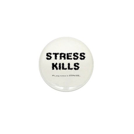 Stress Kills Mini Button (100 pack)