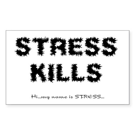 Stress Kills Rectangle Sticker