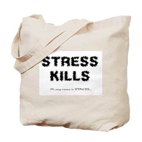 Stress Kills Tote Bag