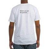Before You Ask... Fitted T-shirt