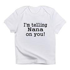 Im telling Nana on you Infant T-Shirt