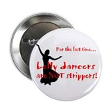 belly dancers not strippers Button