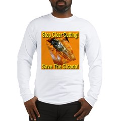 Save The Cicada! Stop Clear C Long Sleeve T-Shirt