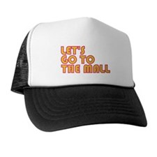 Let's Go To The Mall Trucker Hat