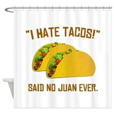 I Hate Tacos Shower Curtain