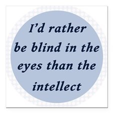"Kinds of Blindness Square Car Magnet 3"" x 3"""
