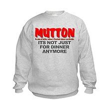 """""""IT'S NOT JUST FOR DINNER"""" Sweatshirt"""
