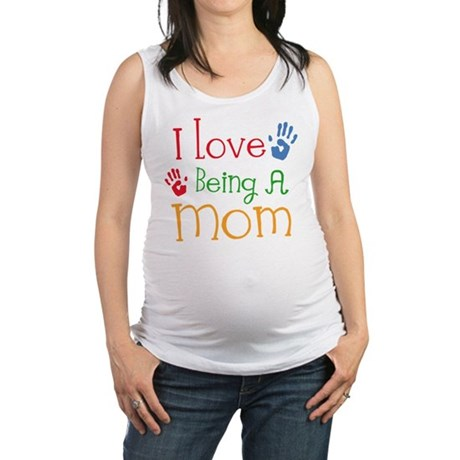 I Love Being A Mom Maternity Tank Top