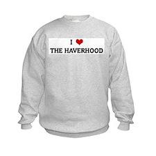 I Love THE HAVERHOOD Sweatshirt