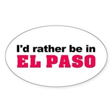 I'd rather be in El Paso Oval Decal