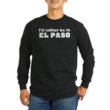 I'd rather be in El Paso T
