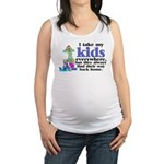 I Take My Kids Everywhere Maternity Tank Top